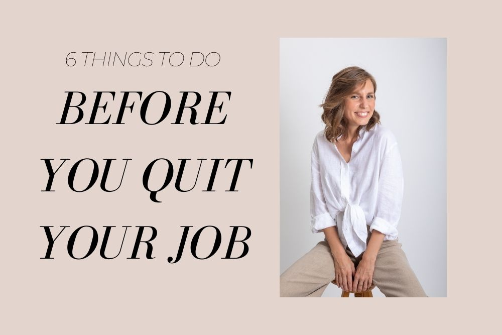 6 things to do before you quit your job